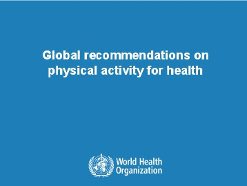 Global recommendations on physical activity for health by World Health Organization